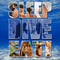 Sleep, Dive Eat!